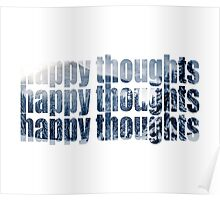 HAPPY THOUGHTS (cold) Poster