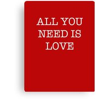 All You Need Is Love - The Beatles Canvas Print