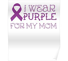 I wear purple for my mom - Lupus Awareness T Shirt Poster