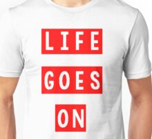 Life Goes On - Red Unisex T-Shirt