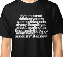 If you can read this, Funny Humor T Shirt Classic T-Shirt