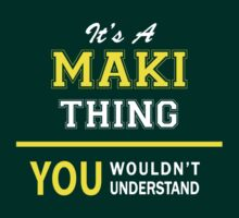 It's A MAKI thing, you wouldn't understand !! by satro