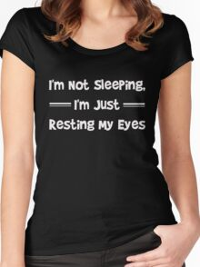 I'm not sleeping - Just Resting My Eyes Funny T Shirt Women's Fitted Scoop T-Shirt