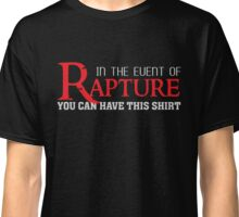 In the event of Rapture - You can have this shirt - Christian T Shirt Classic T-Shirt