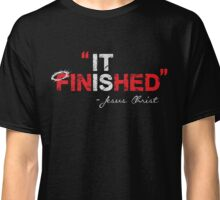 It is Finished - Jesus Christ - Christian T Shirt Classic T-Shirt