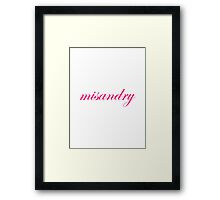 Misandry is ironic Framed Print