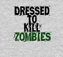 Dressed to kill Zombies Unisex T-Shirt