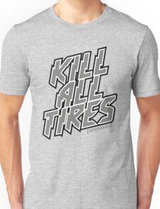 Kill All The Tires T-Shirt