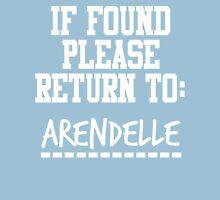 If Found, Please Return to Arendelle Unisex T-Shirt