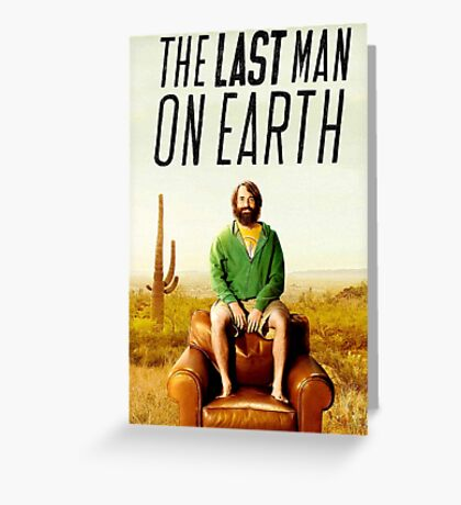 Last Man on Earth Greeting Card