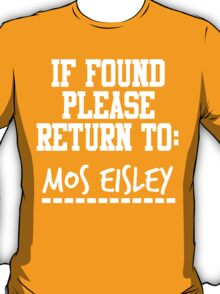 If Found, Please Return to Mos Eisley T-Shirt