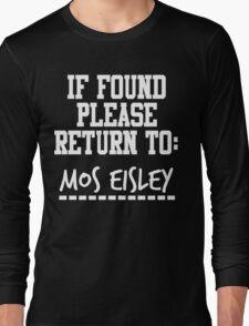 If Found, Please Return to Mos Eisley Long Sleeve T-Shirt