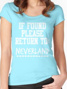 If Found, Please Return to Neverland Women's Fitted Scoop T-Shirt