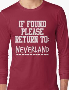 If Found, Please Return to Neverland Long Sleeve T-Shirt