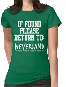 If Found, Please Return to Neverland Womens Fitted T-Shirt