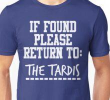 If Found, Please Return to The TARDIS Unisex T-Shirt