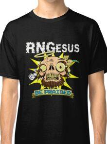RNGesus Be PRAISED! Classic T-Shirt