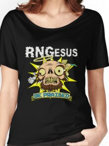RNGesus Be PRAISED! Women's Relaxed Fit T-Shirt