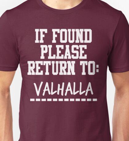If Found, Please Return to Valhalla Unisex T-Shirt