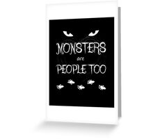 Monsters Are People Too Greeting Card