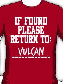 If Found, Please Return to Vulcan T-Shirt
