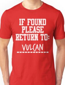 If Found, Please Return to Vulcan Unisex T-Shirt