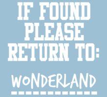 If Found, Please Return to Wonderland by rexannakay