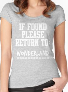 If Found, Please Return to Wonderland Women's Fitted Scoop T-Shirt