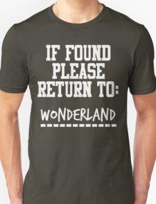 If Found, Please Return to Wonderland T-Shirt