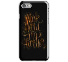 Work Hard Try Harder iPhone Case/Skin