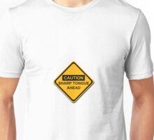 Caution Sharp Tongue Ahead Unisex T-Shirt