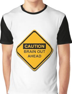 Caution Brain Out Ahead Graphic T-Shirt