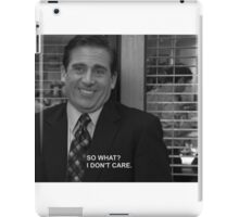 Michael Scott - 'So what? I don't care' iPad Case/Skin
