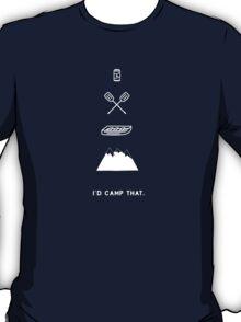 I'd Camp That Too T-Shirt