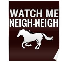 WATCH ME NEIGH-NEIGH Poster