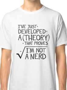 I'm Not A nerd Black Classic T-Shirt