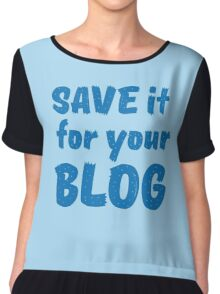 Save it for your blog Chiffon Top