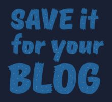 Save it for your blog Baby Tee