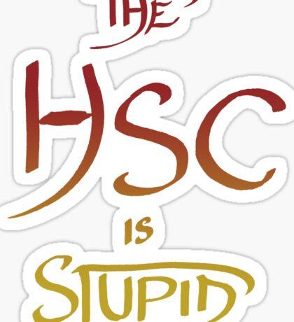 The HSC Is Stupid - Red & Orange Sticker