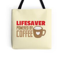 lifesaver powered by coffee Tote Bag