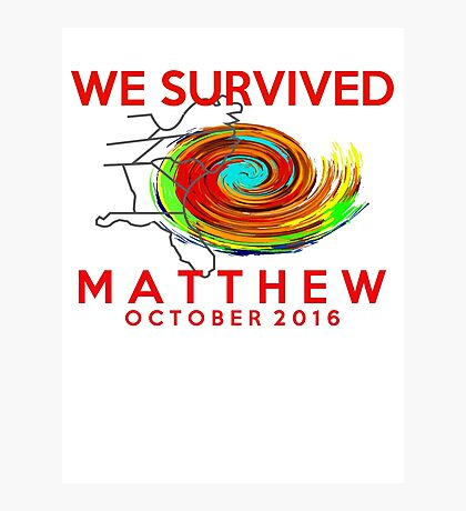 we survived hurricane matthew Photographic Print