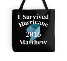 I SURVIVED HURRICANE MATTHEW Tote Bag