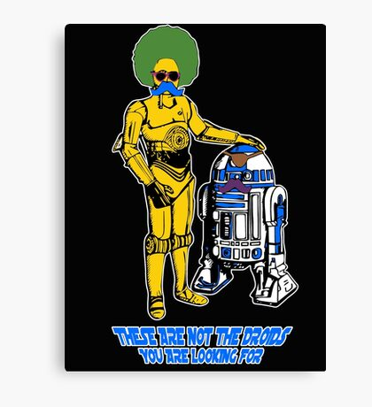 Not the droids you are looking for Canvas Print