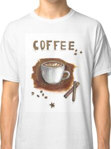 Cup of coffee with cinnamon sticks Classic T-Shirt