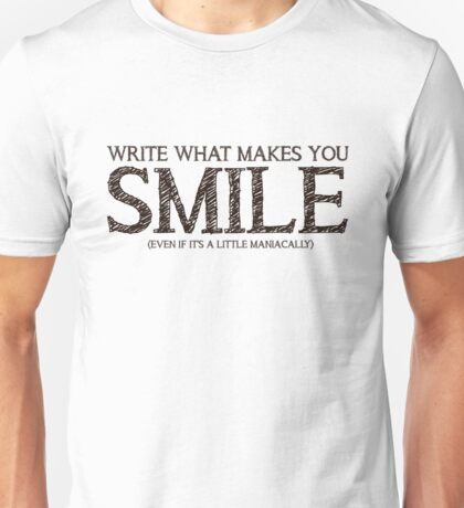 Write What Makes You Smile Unisex T-Shirt
