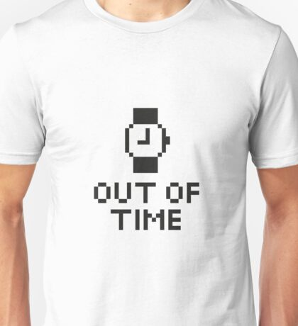 Out of time Unisex T-Shirt
