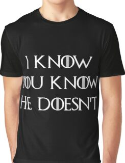 He doesn't know Graphic T-Shirt