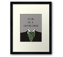 Dude, Be A Gentleman Ascot Framed Print