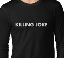Killing Joke Long Sleeve T-Shirt