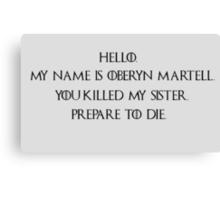 You Killed My Sister...Prepare to Die!  Canvas Print